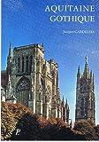 Aquitaine gothique (Les Monuments de la France gothique) (French Edition) by Jacques Gardelles(1905-06-14) - Picard - 14/06/1905