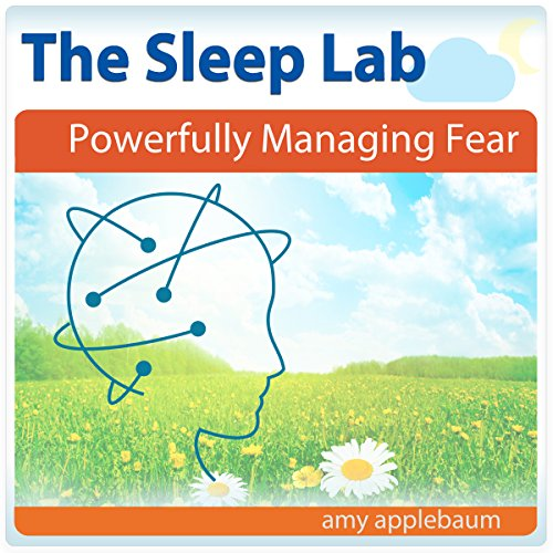Powerfully Managing Fear with Hypnosis and Meditation cover art