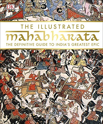 The Illustrated Mahabharata: The Definitive Guide to India