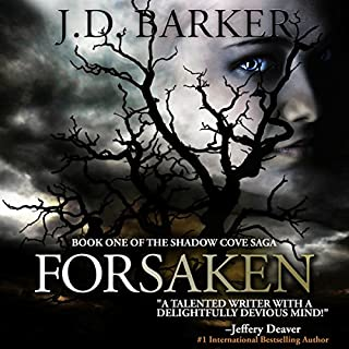 Forsaken: Book One of the Shadow Cove Saga                   By:                                                                                                                                 J.D. Barker                               Narrated by:                                                                                                                                 Christina Delaine                      Length: 10 hrs and 3 mins     1,031 ratings     Overall 3.7