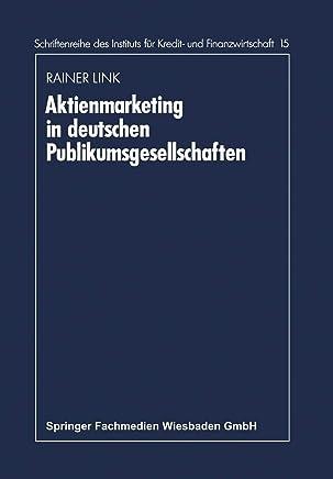 Aktienmarketing in Deutschen Publikumsgesellschaften (Schriftenreihe des Instituts f�r Kredit- und Finanzwirtschaft) (German Edition) : B�cher