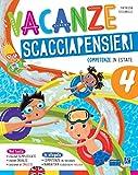 Vacanze scacciapensieri. Competenze in estate. Per la Scuola elementare (Vol. 4)...