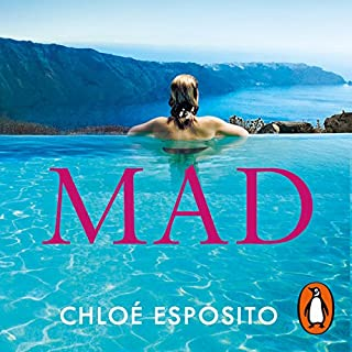 Mad     Mad, Bad and Dangerous to Know Trilogy, Book 1              By:                                                                                                                                 Chloé Esposito                               Narrated by:                                                                                                                                 Emily Atack                      Length: 9 hrs and 54 mins     37 ratings     Overall 3.5