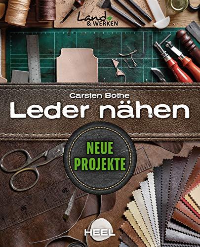 Leder nähen - Neue Projekte (Land & Werken)