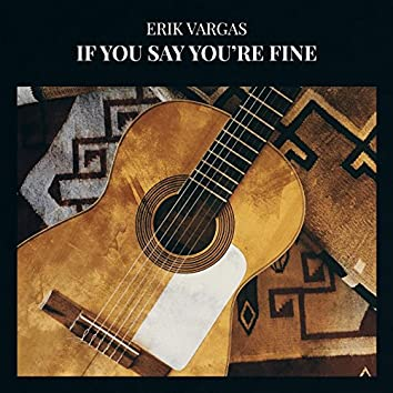 If You Say You're Fine