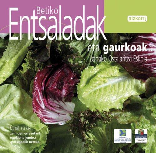 Betiko entsaladak eta gaurkoak (Cocina y aprende)
