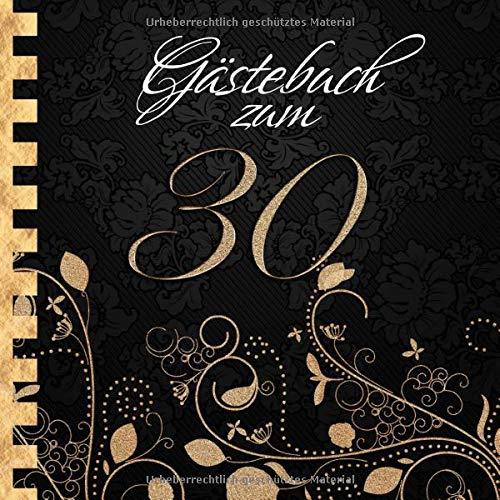 Gästebuch: Zum 30. Geburtstag I Edles Cover in Schwarz & Gold I für 90 Gäste I für geschriebene...
