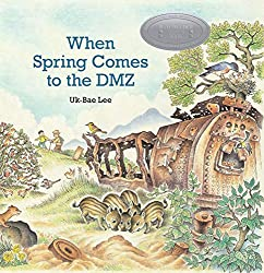 When Spring Comes to the DMZ picture book