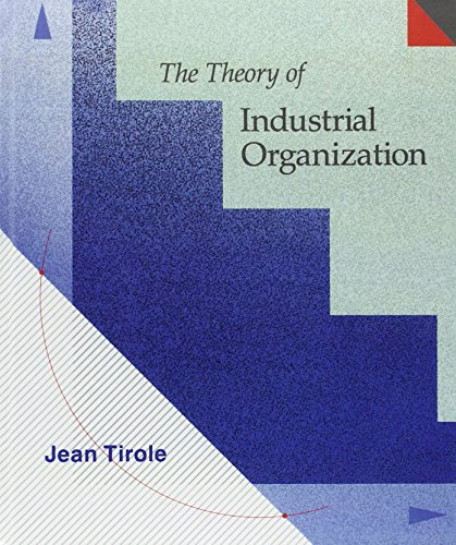 The Theory of Industrial Organization (MIT Press)