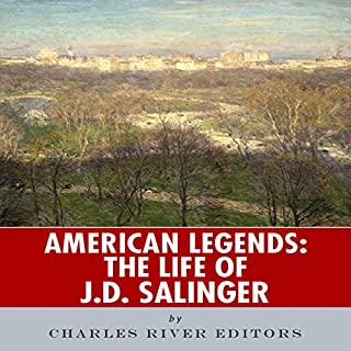 American Legends     The Life of J. D. Salinger              By:                                                                                                                                 Charles River Editors                               Narrated by:                                                                                                                                 Nicholas S. Johnson                      Length: 49 mins     3 ratings     Overall 3.7