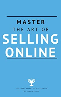 Master the art of selling online: Sell anywhere, anytime and watch your business grow (English Edition)