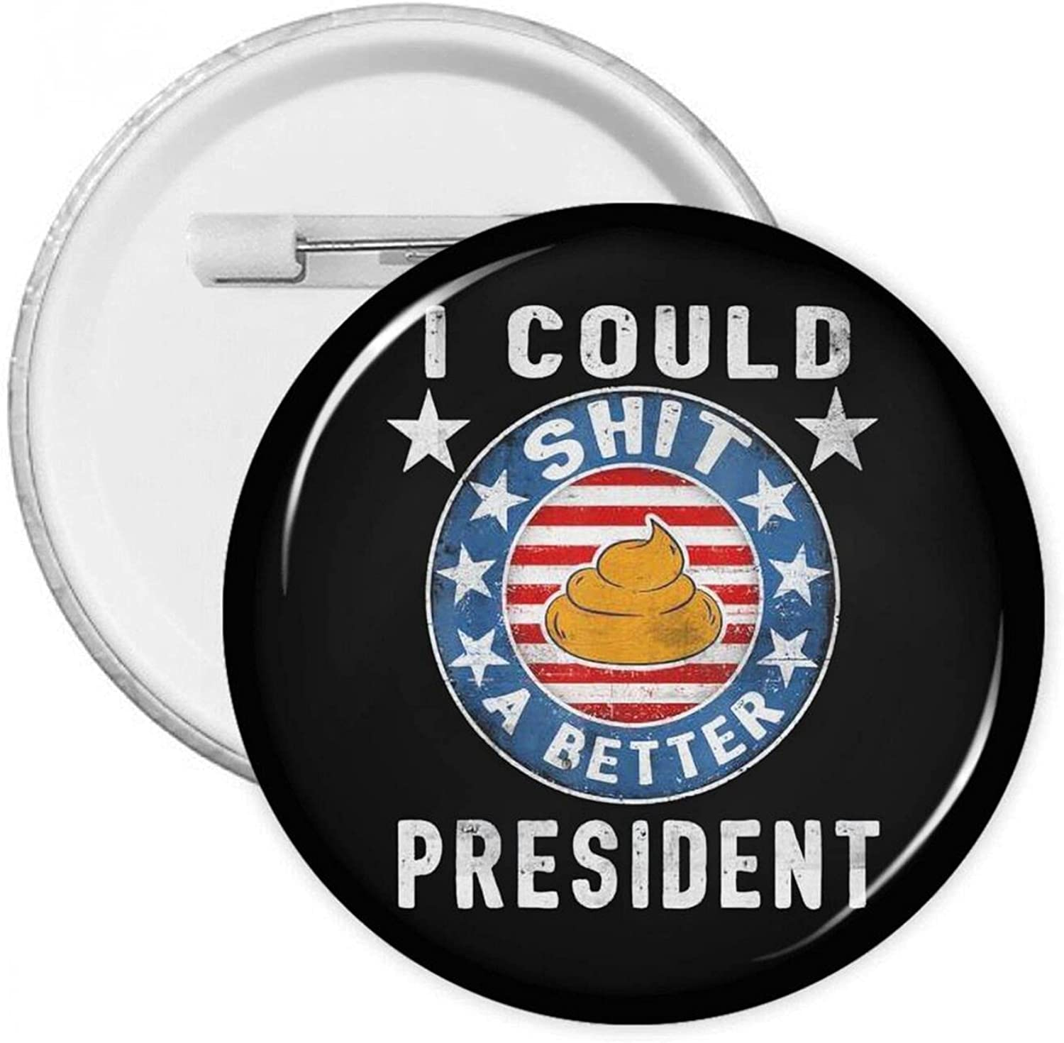 I Could Shit A Better President Badges Funny Beauty Cash special price products With Round Button P