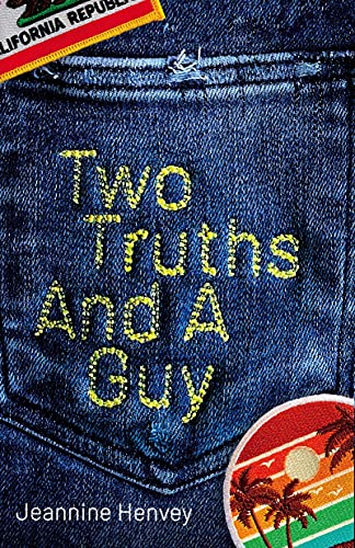 Two Truths and a Guy by [Jeannine Henvey]