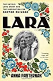 Lara: The Untold Love Story and the Inspiration for Doctor Zhivago - Anna Pasternak