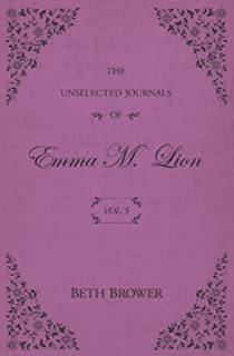 The Unselected Journals of Emma M. Lion: Vol. 5