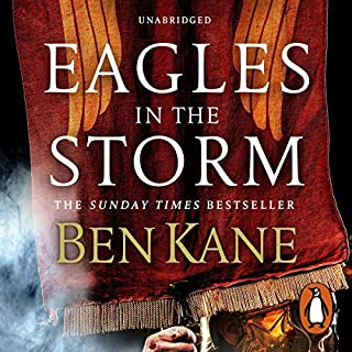 Eagles in the Storm                   By:                                                                                                                                 Ben Kane                               Narrated by:                                                                                                                                 David Rintoul                      Length: 11 hrs and 12 mins     125 ratings     Overall 4.8