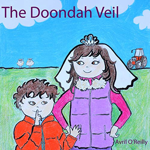 Couverture de The Doondah Veil: A First Holy Communion Tale from Ireland - A Story for Children Making Their First Communion (Life in an Irish School)