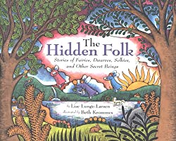 Image: The Hidden Folk: Stories of Fairies, Dwarves, Selkies, and Other Secret Beings | Kindle Edition | by Lise Lunge-Larsen (Author), Beth Krommes (Illustrator). Publisher: HMH Books for Young Readers (August 30, 2004)