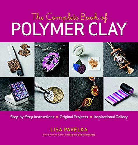 Compare Textbook Prices for The Complete Book of Polymer Clay Illustrated Edition ISBN 9781600851285 by Pavelka, Lisa