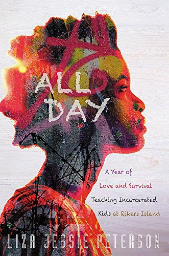 Image of All Day: A Year of Love and Survival Teaching Incarcerated Kids at Rikers Island