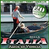 Amor en Venecia. Bella Italia. 20 Canciones de Siempre