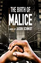The Birth of Malice (The Antihero Trilogy Book 1)