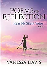 Poems of Reflection: Hear My Silent Voice, Vol. 1