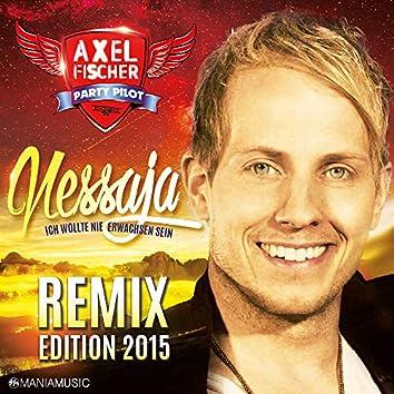 Nessaja (Ich wollte nie erwachsen sein) [Remix Edition 2015]
