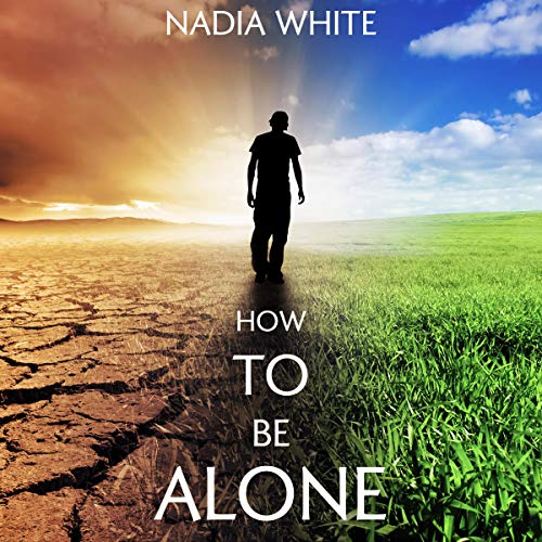 How to Be Alone Audiobook By Nadia White cover art