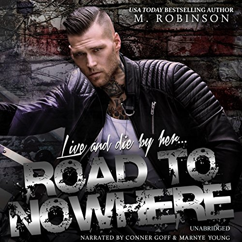 Road to Nowhere                   By:                                                                                                                                 M. Robinson                               Narrated by:                                                                                                                                 Marnye Young,                                                                                        Conner Goff                      Length: 8 hrs and 24 mins     1 rating     Overall 5.0