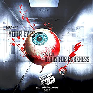 Your Eyes / Ready for Darkness