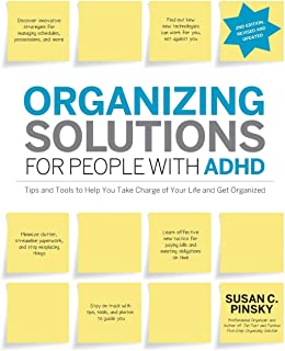 Organizing Solutions for People with ADHD, 2nd Edition-Revised and Updated: Tips and Tools to Help You Take Charge of Your...