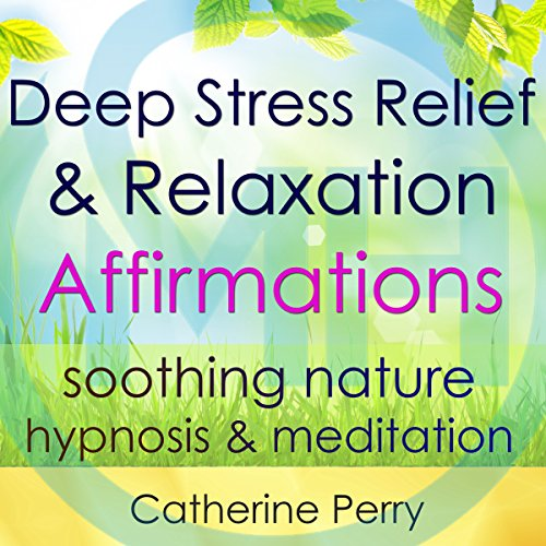 Deep Stress Relief & Relaxation Affirmations cover art