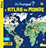 Dis pourquoi ? L'Atlas du monde par Billioud