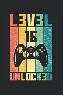 Level 15 Unlocked 15th Birthday Gamer Gift: Notebook 6x9 For Funny Leet Speak Gamer Gift I Black Lined College Ruled Journ...