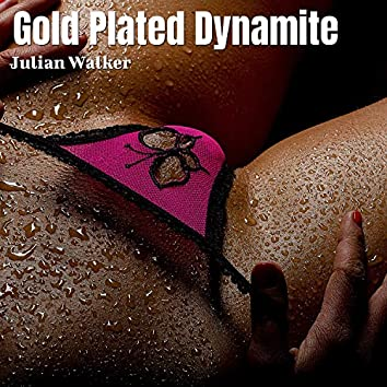 Gold Plated Dynamite