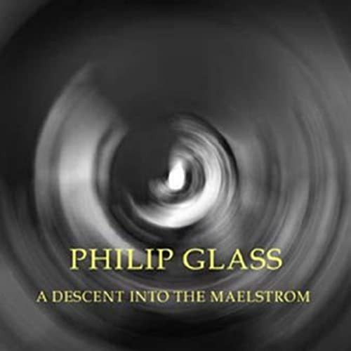 A Descent Into The Maelstrom By Philip Glass On Amazon Music Amazon Com