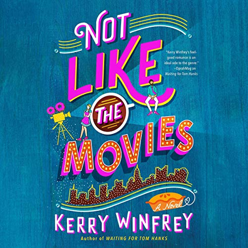 Not Like the Movies Audiobook By Kerry Winfrey cover art