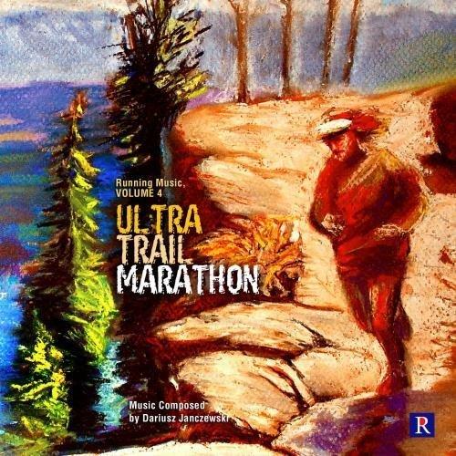 Ultra Trail Marathon-Running Music 4 by Dariusz Janczewski