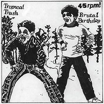 Tropical Trash / Brutal Birthday Split