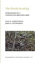 The Florida Scrub Jay (MPB-20), Volume 20: Demography of a Cooperative-Breeding Bird. (MPB-20) (Monographs in Population Biology) (English Edition)