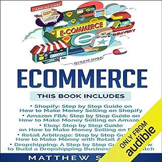 Page de couverture de Ecommerce: Shopify, Amazon FBA, Ebay, Retail Arbitrage, Dropshipping
