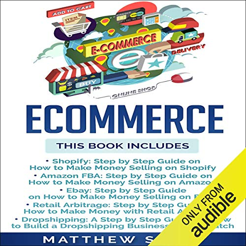 Couverture de Ecommerce: Shopify, Amazon FBA, Ebay, Retail Arbitrage, Dropshipping