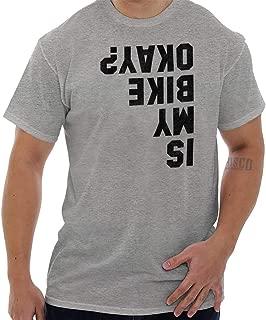 is My Bike Okay? Funny Motorcycle Biker T Shirt Tee