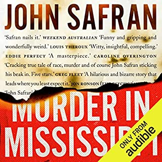 Murder in Mississippi                   By:                                                                                                                                 John Safran                               Narrated by:                                                                                                                                 John Safran                      Length: 12 hrs and 23 mins     135 ratings     Overall 4.5