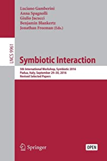 Symbiotic Interaction: 5th International Workshop, Symbiotic 2016, Padua, Italy, September 29-30, 2016, Revised Selected Papers