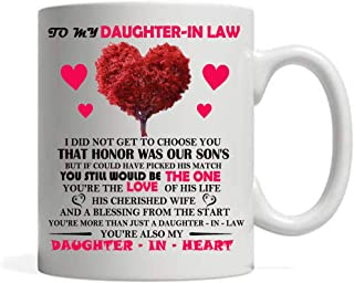 To My Daughter-In-law Mug - I Did Not Get To Choose You That Honor Was My Son's Coffee Mug - Ceramic Coffee Water Cup - Cr...