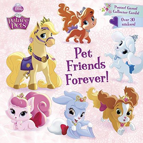 Pet Friends Forever! (Disney Princess: Palace Pets) (Pictureback(R))