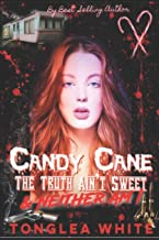 Candy Cane: The truth ain't sweet and neither am I