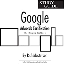 Google Adwords Certification. The Missing Textbook